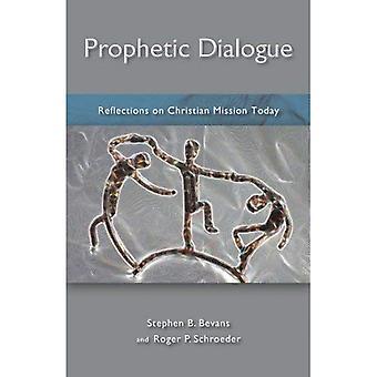 Dialogue prophétique: Réflexions sur la Mission chrétienne aujourd'hui