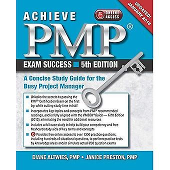 Achieve PMP Exam Success: A Concise Guide for the Busy Project Manage, Updated January 2016