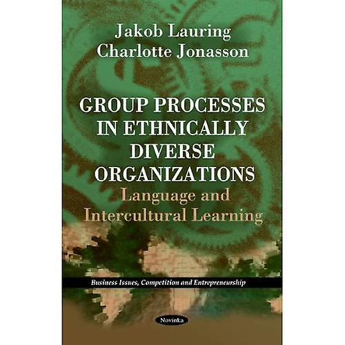 Group Processes in Ethnically Diverse Organizations  Language & Intercultural Learning
