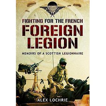 Lotta per la Legione straniera francese: memorie di un legionario scozzese
