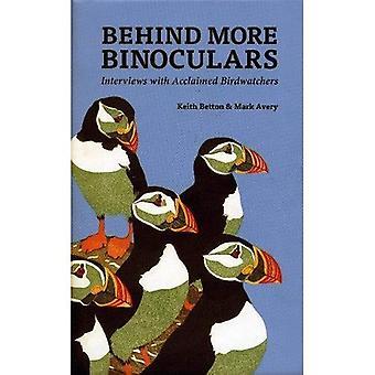 Behind More Binoculars