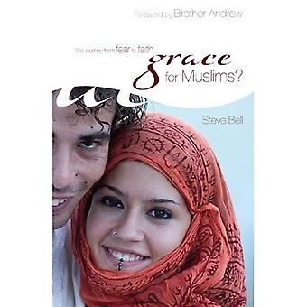 Grace for Muslims?: The Journey from Fear to Faith