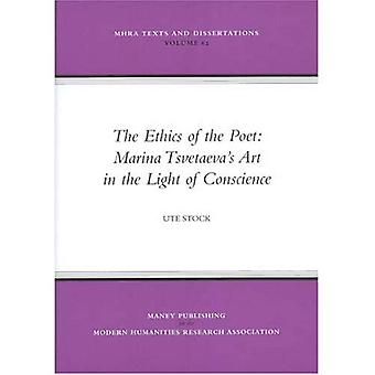 The Ethics of the Poet: Marina Tsvetaevas Art in the Light of Conscience - Mhra Texts And Dissertations Volume 62