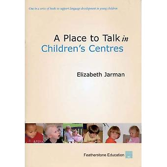 A Place to Talk in Children's Centres (Place to Talk)