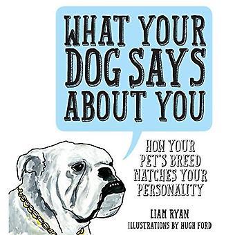 Vad din hund säger om dig: hur ditt husdjurs ras matchar din personlighet