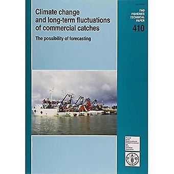 Klimatförändringar och långsiktiga fluktuationer av kommersiella fångster: möjligheten att prognoser (FAO fiske tekniska papper)