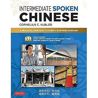 Intermediate Spoken Chinese:� A Practical Approach to Fluency in Spoken Mandarin (DVD and MP3 Audio CD Included)