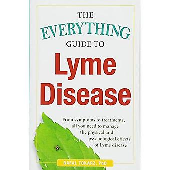 The Everything Guide To Lyme Disease: From Symptoms� to Treatments, All You Need to Manage the Physical and Psychological Effects of Lyme Disease (Everything (R))