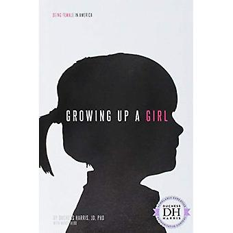 Growing Up a Girl (Being Female in America)