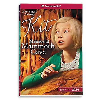 Menace at Mammoth Cave: A Kit Mystery (American Girl Beforever Mysteries)