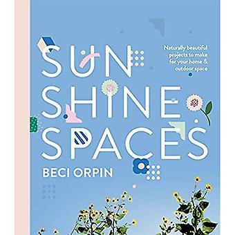 Sunshine Spaces: Naturligt vackra projekt att göra för ditt hem och utomhus utrymme