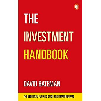 The Investment Handbook: The Essential Funding Guide� for Entrepreneurs