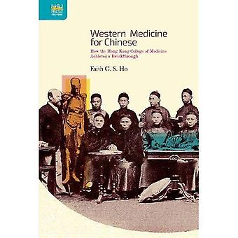 Western Medicine for Chinese - How the Hong Kong College of Medicine Achieved a Breakthrough