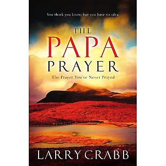 Das Papa-Gebet: Das Gebet habe Sie nie gebetet