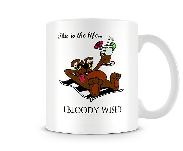 Decorative Writing This is The Life... Sunbathing Dog Printed Text Mug