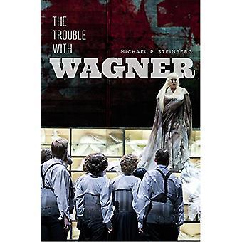 El problema con Wagner por el problema de Wagner - Bo 9780226594194