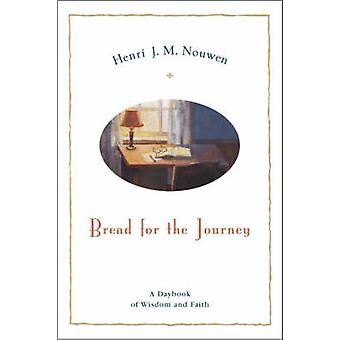 Bread for the Journey by Nouwen & Henri J. M.