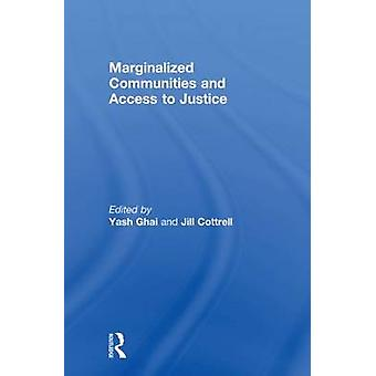 Marginalized Communities and Access to Justice by Ghai Cbe & Yash