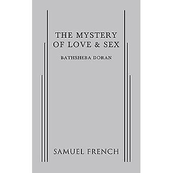 Mystery of Love  Sex The by Doran & Bathsheba
