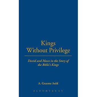 Kings Without Privilege by Auld & A. Graeme