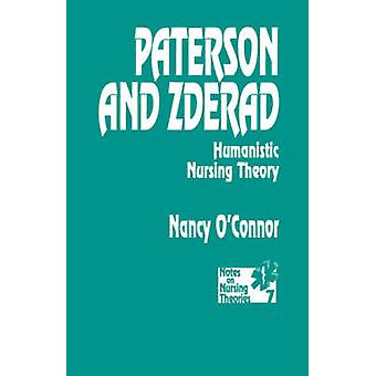 Paterson and Zderad Humanistic Nursing Theory by OConnor & Nancy