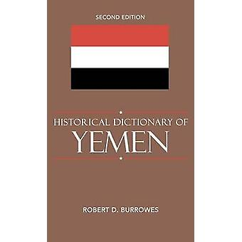 Historical Dictionary of Yemen by Burrowes & Robert D.