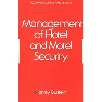 Management of Hotel and Motel Security by Burstein & H.
