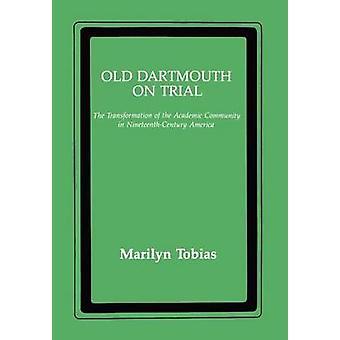 Gamle Dartmouth på retssag omdannelsen af den akademiske verden i NineteenthCentury Amerika af Tobias & Marilyn