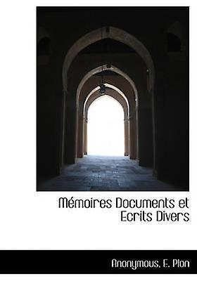 Mmoires DocuHommests et Ecrits Divers by Anonymous