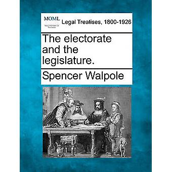 The electorate and the legislature. by Walpole & Spencer