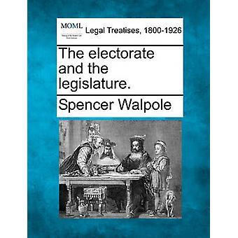 De kiezers en de wetgever. door Walpole & Spencer