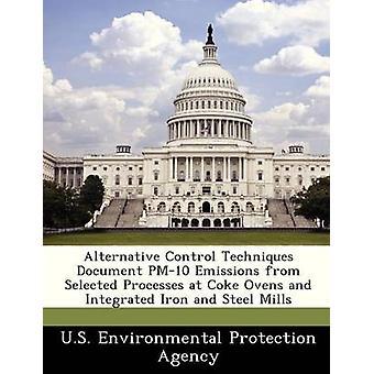 Tecniche di controllo alternativi documentare le emissioni di PM10 da processi selezionati alle cokerie e ferro integrato e le acciaierie dalla US Environmental Protection Agency