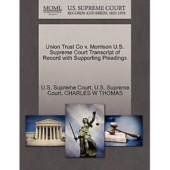 Union Trust Co v. Morrison U.S. Supreme Court Transcript of Record with Supporting Pleadings by U.S. Supreme Court