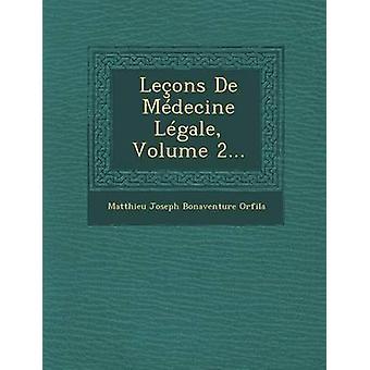 Lecons ・ デ ・医学 Legale ボリューム 2.マチュー ジョセフ ・ ボナベンチャー オルフィラによって