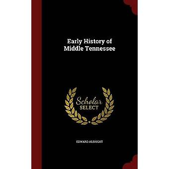 Early History of Middle Tennessee by Albright & Edward