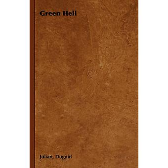Green Hell by Duguid & Julian