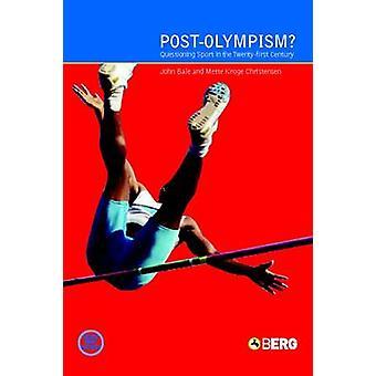 PostOlympism Questioning Sport in the TwentyFirst Century by Christensen & Mette Krogh