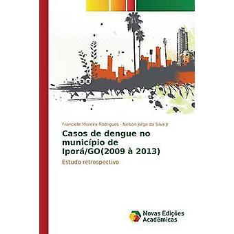 Casos de dengue no municpio de IporGO2009  2013 by Moreira Rodrigues Francielle