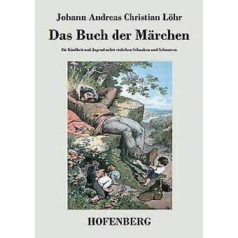 Das Buch der Mrchen par Johann Andreas Christian Lhr
