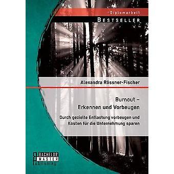 Burnout Erkennen Und Vorbeugen Durch Gezielte Entlastung Vorbeugen Und Kosten Fur Die Unternehmung avvara av RossnerFischer & Alexandra