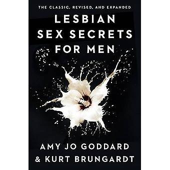 Lesbian Sex Secrets for Men by Amy Jo Goddard - Kurt Brungardt - 9780