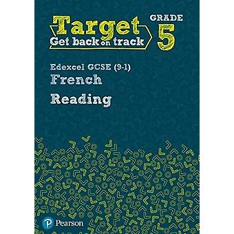 Target Grade 5 Reading Edexcel GCSE (9-1) French Workbook by  - 97804