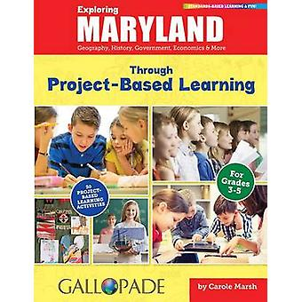 Exploring Maryland Through Project-Based Learning by Carole Marsh - 9