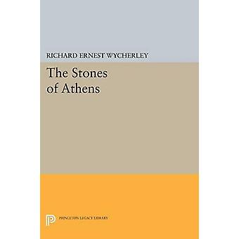 The Stones of Athens by Richard Ernest Wycherley - 9780691609706 Book