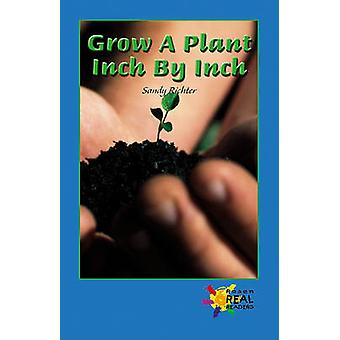Grow a Plant Inch by Inch by Sandy Richter - 9780823963522 Book