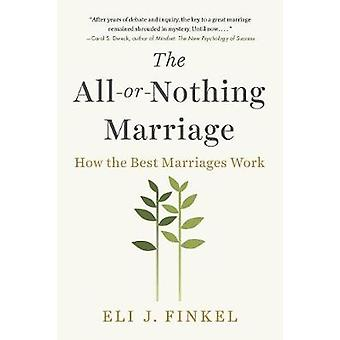 The All-or-nothing Marriage - How the Best Marriages Work by The All-o