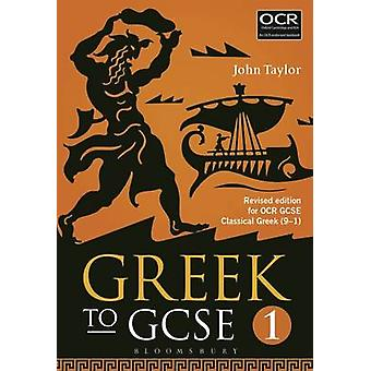 Greek to GCSE - For OCR GCSE Classical Greek (9-1) - Part 1 (2nd Revise