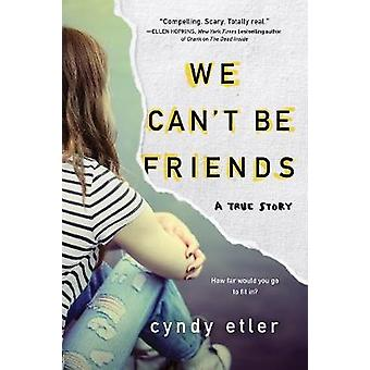 We Can't Be Friends by Cyndy Etle - 9781492635765 Book