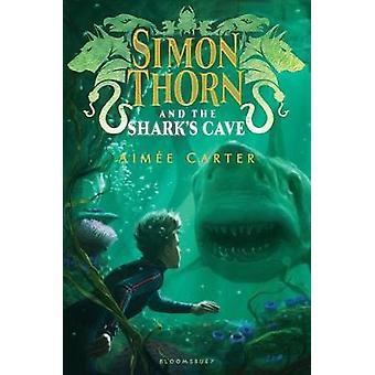 Simon Thorn and the Shark's Cave by Aimee Carter - 9781619637184 Book