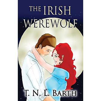 The Irish Werewolf by T N L Barth - 9781630041915 Book
